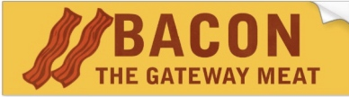 bacon_the_gateway_meat_bumper_sticker-r5b1be00d1f98416d9daaa50fb88af309_v9wht_8byvr_630